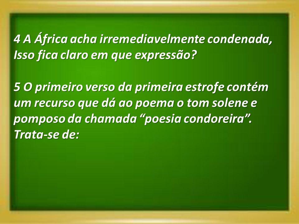 4 A África acha irremediavelmente condenada,