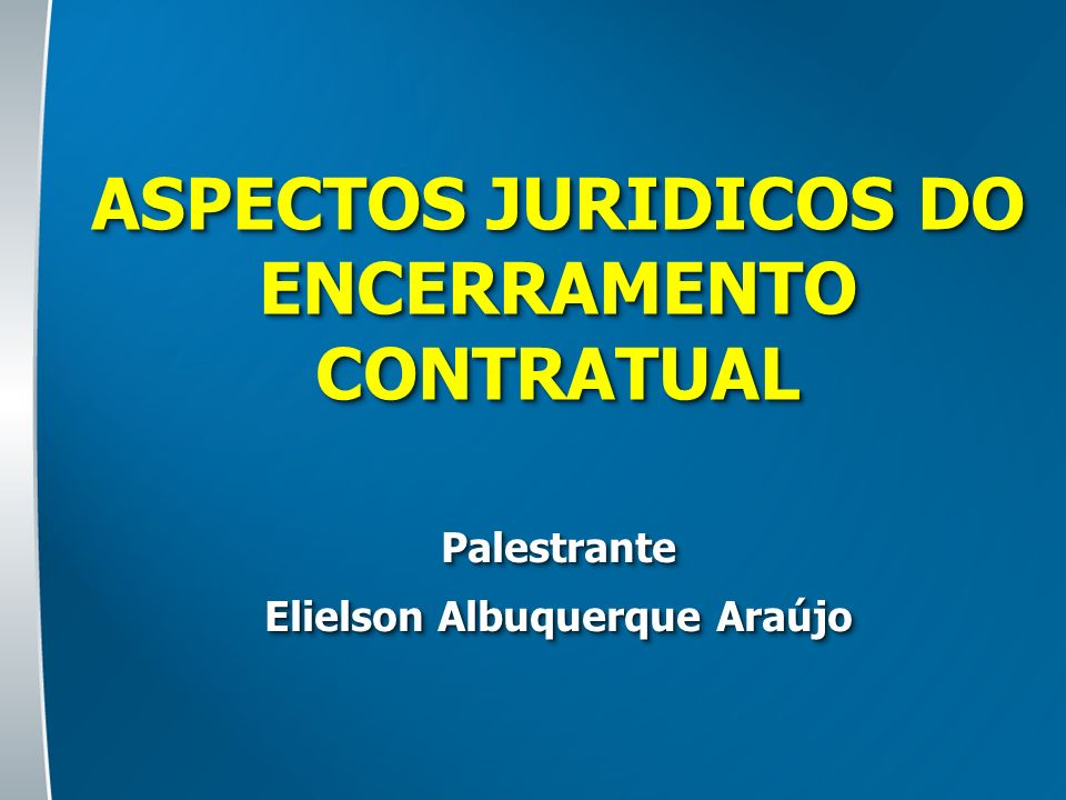 ASPECTOS JURIDICOS DO ENCERRAMENTO CONTRATUAL