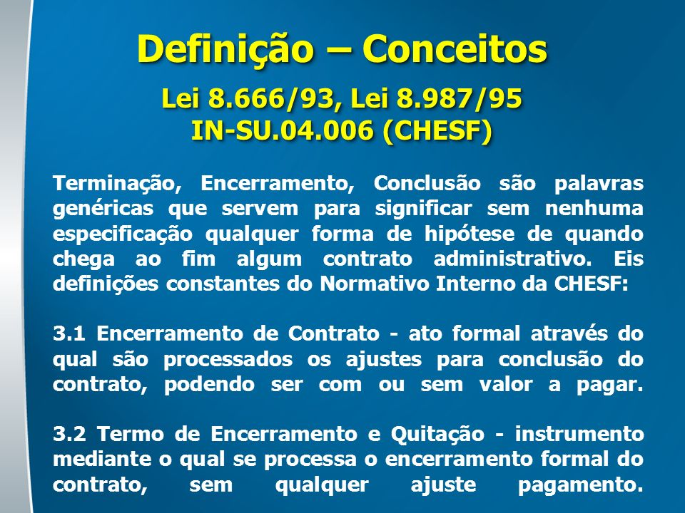 Definição – Conceitos Lei 8.666/93, Lei 8.987/95 IN-SU.04.006 (CHESF)