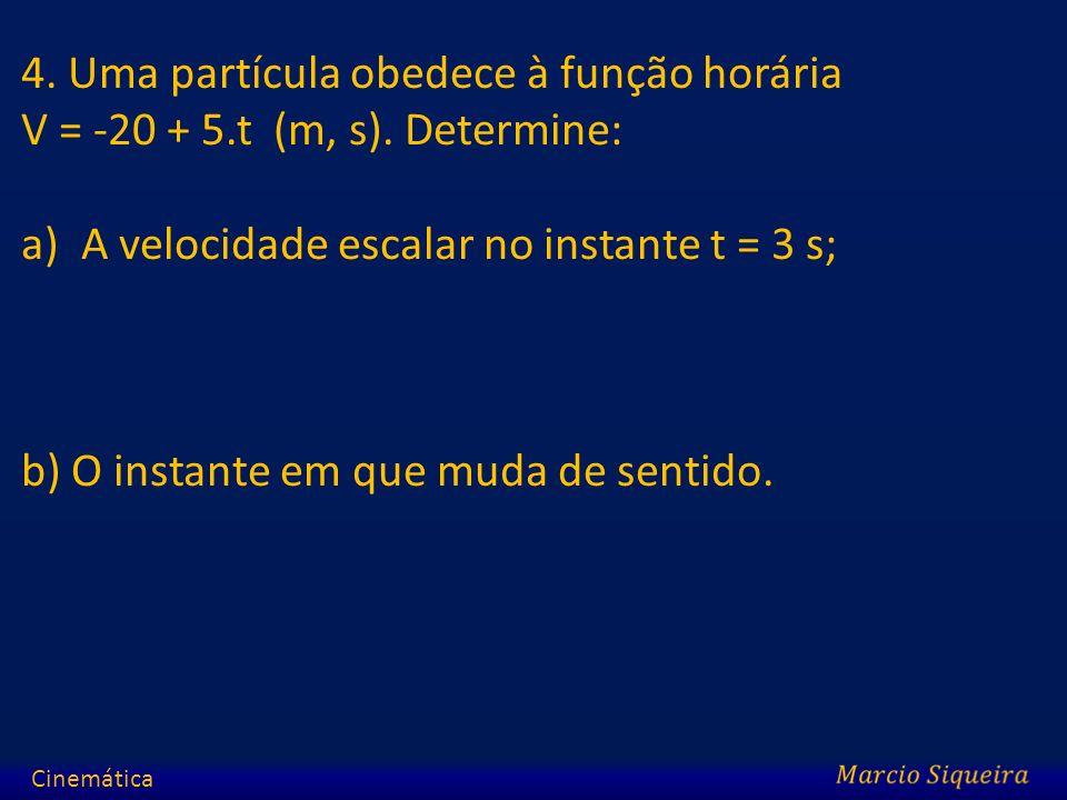 4. Uma partícula obedece à função horária