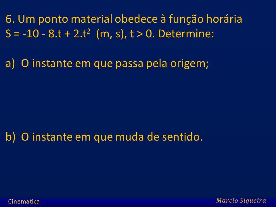 6. Um ponto material obedece à função horária