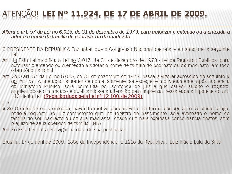 Atenção! LEI Nº 11.924, DE 17 DE ABRIL DE 2009.