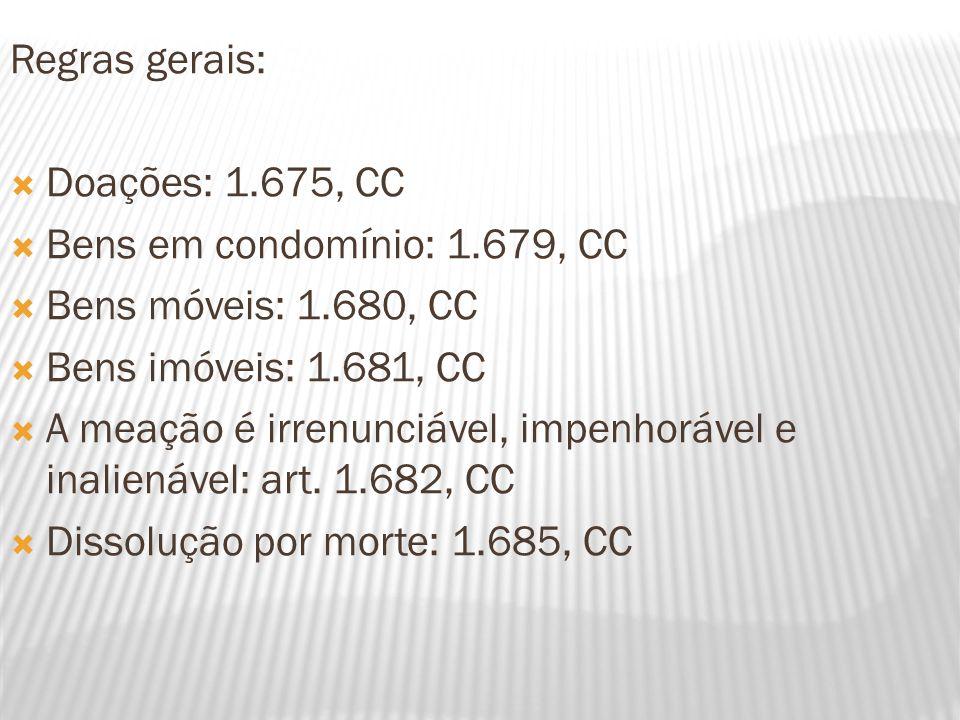 Regras gerais: Doações: 1.675, CC. Bens em condomínio: 1.679, CC. Bens móveis: 1.680, CC. Bens imóveis: 1.681, CC.