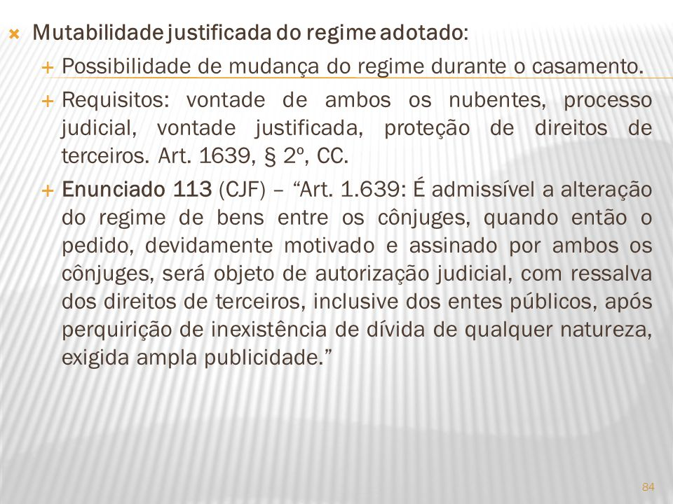Mutabilidade justificada do regime adotado: