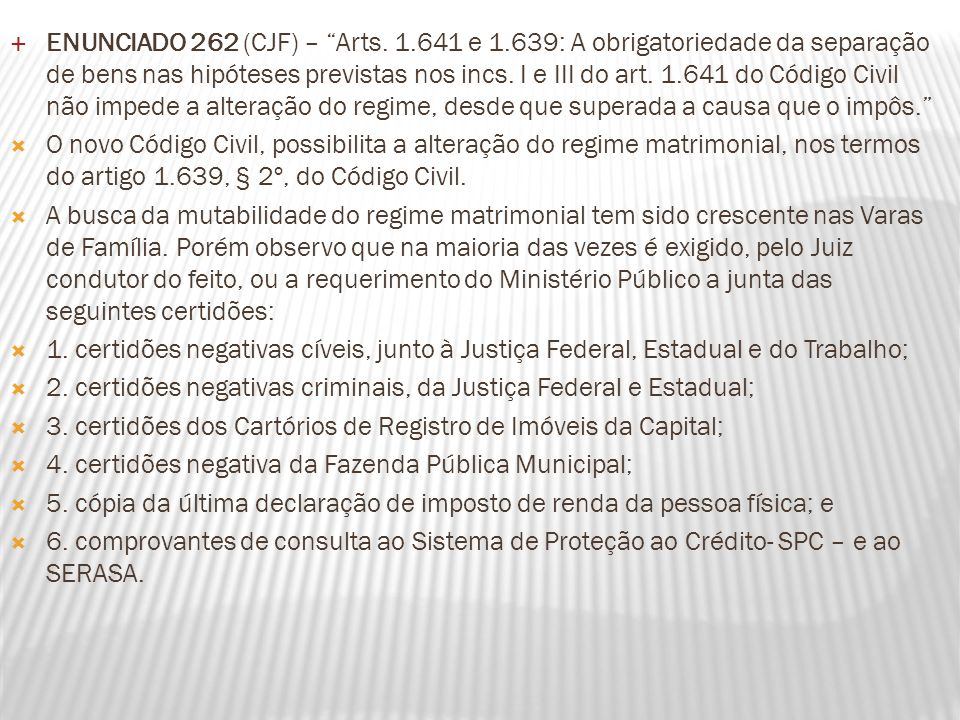 ENUNCIADO 262 (CJF) – Arts. 1. 641 e 1