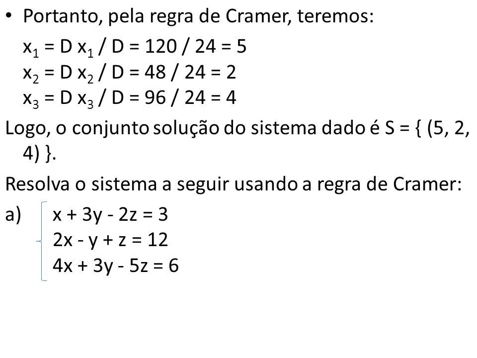 Portanto, pela regra de Cramer, teremos: