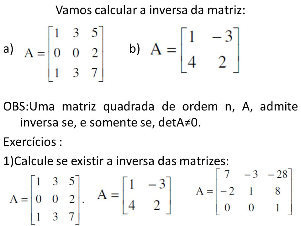 Vamos calcular a inversa da matriz: