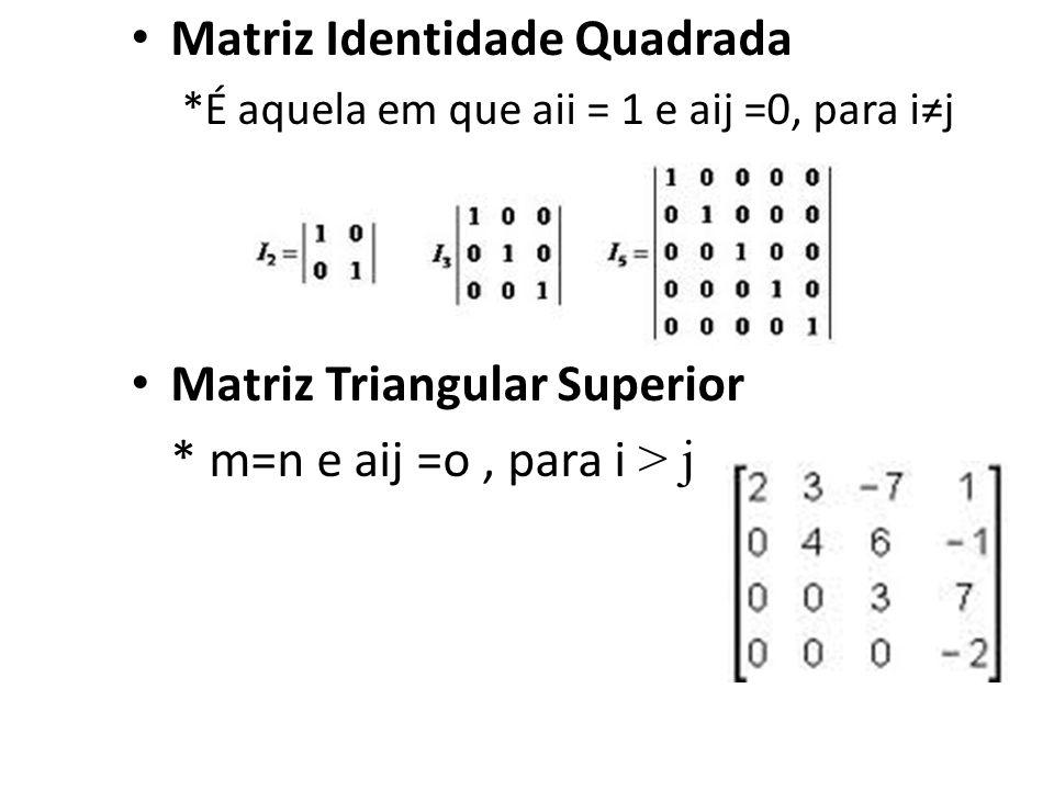 Matriz Identidade Quadrada