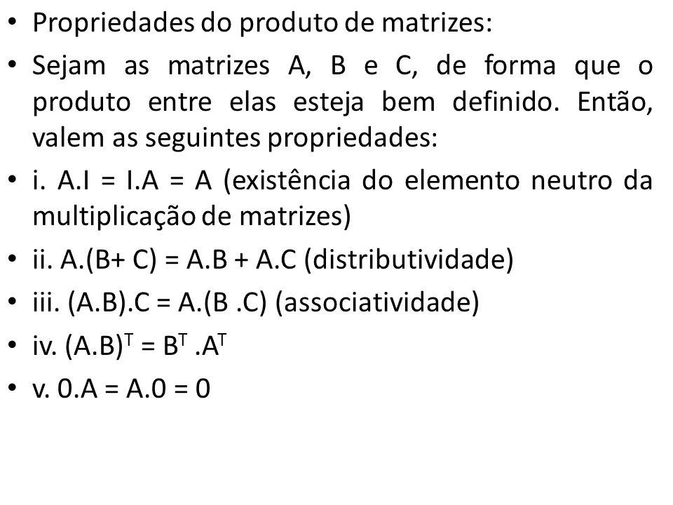 Propriedades do produto de matrizes: