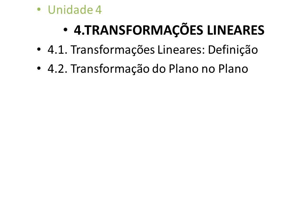4.TRANSFORMAÇÕES LINEARES