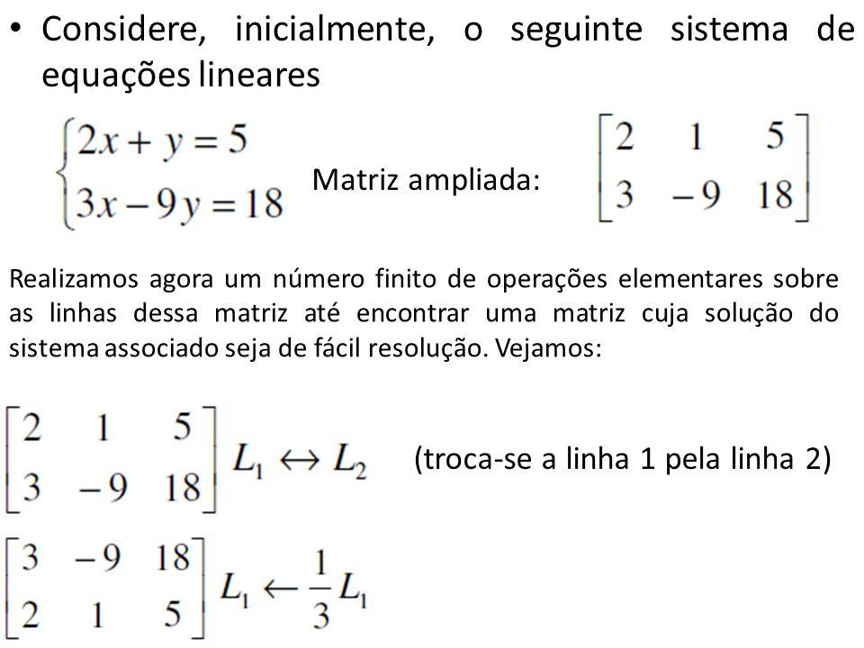 Considere, inicialmente, o seguinte sistema de equações lineares