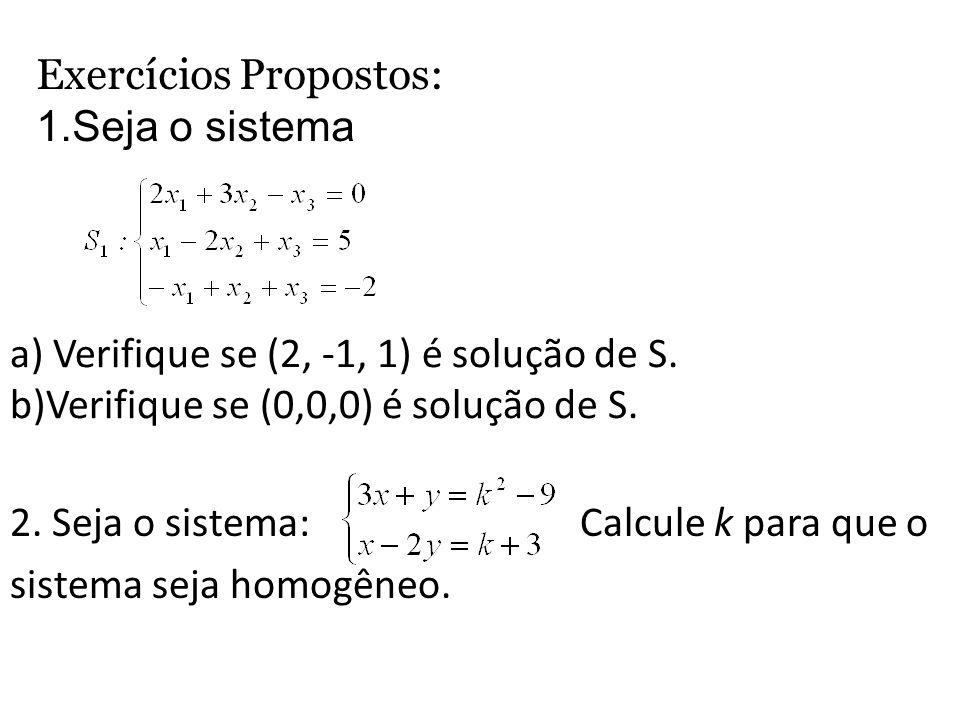 2. Seja o sistema: Calcule k para que o