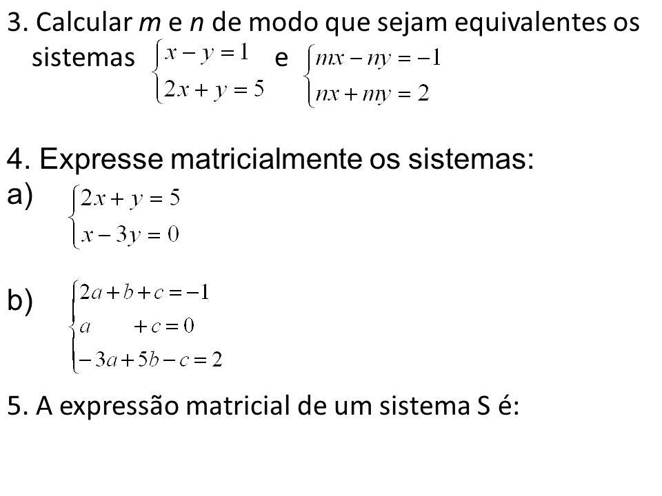 3. Calcular m e n de modo que sejam equivalentes os sistemas e 4