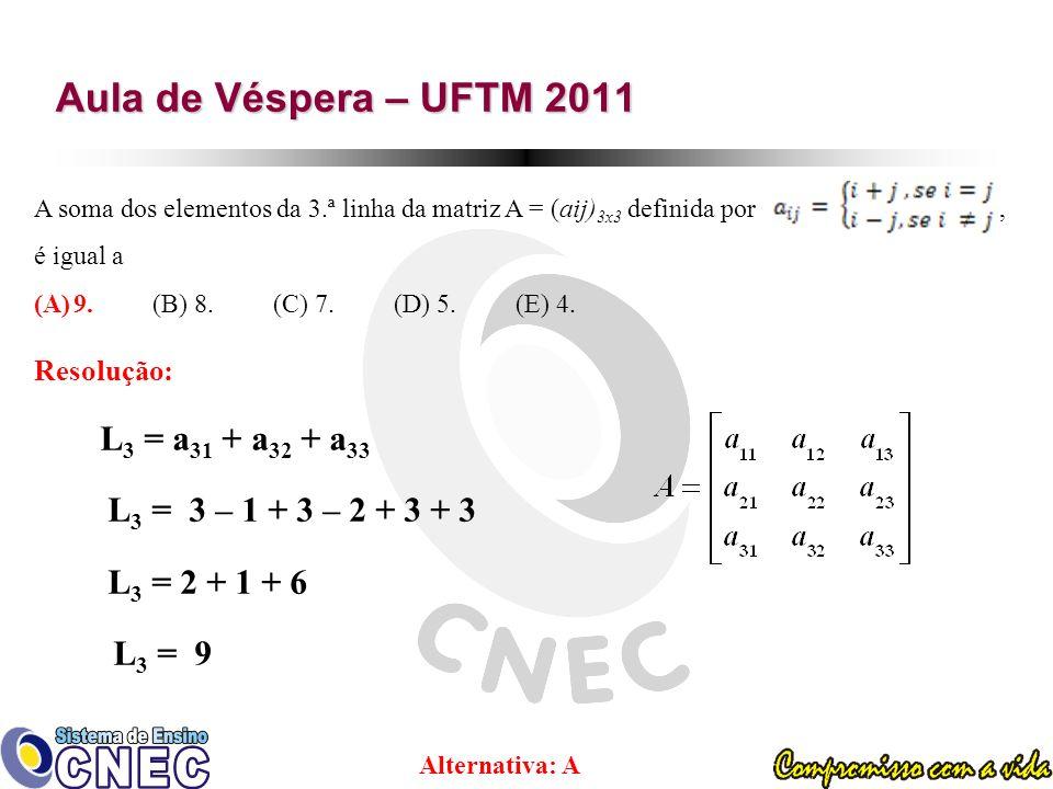 Aula de Véspera – UFTM 2011 L3 = 3 – 1 + 3 – 2 + 3 + 3 L3 = 2 + 1 + 6