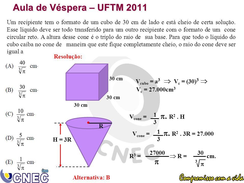 Aula de Véspera – UFTM 2011 Vc = 27.000cm3