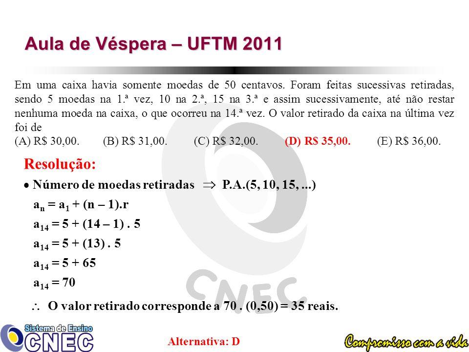 Aula de Véspera – UFTM 2011 Resolução: