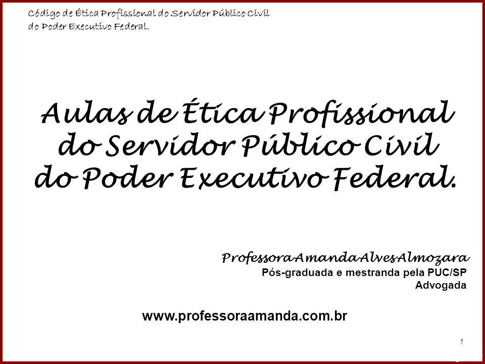 Aulas de Ética Profissional do Servidor Público Civil