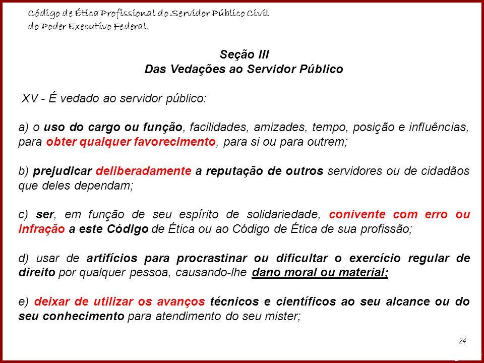 Seção III Das Vedações ao Servidor Público