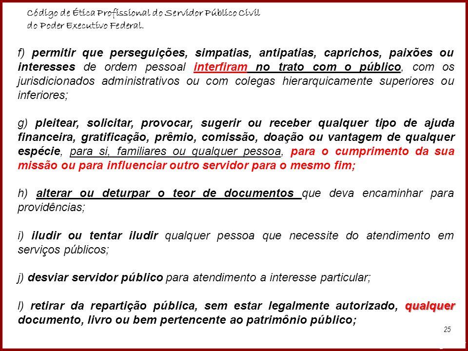 j) desviar servidor público para atendimento a interesse particular;