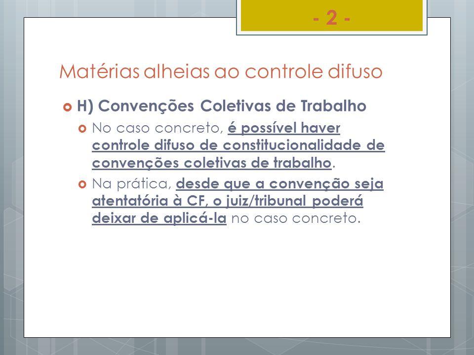 Matérias alheias ao controle difuso