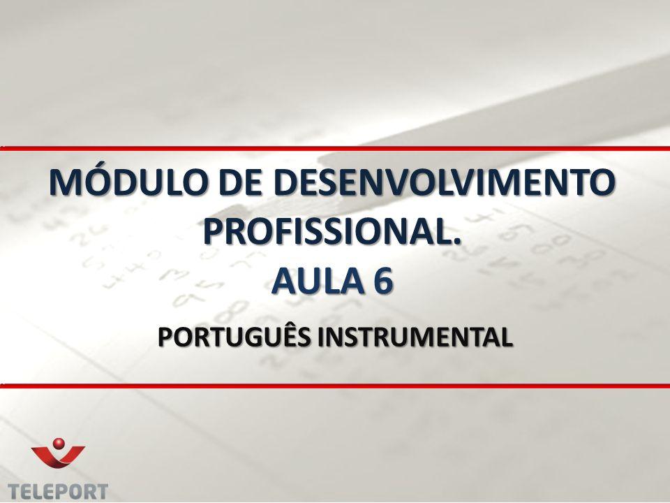 MÓDULO DE DESENVOLVIMENTO PROFISSIONAL. AULA 6