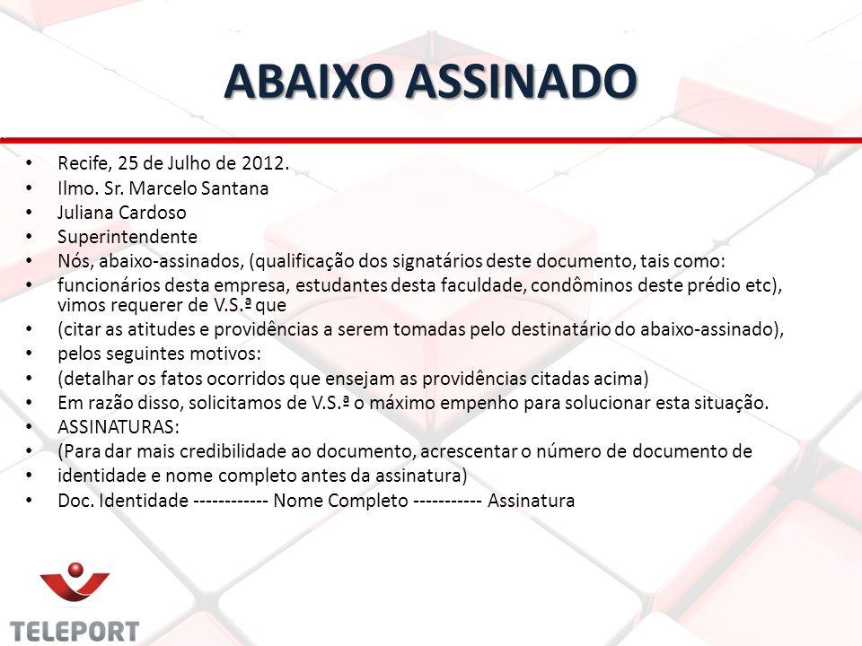 ABAIXO ASSINADO Recife, 25 de Julho de 2012. Ilmo. Sr. Marcelo Santana