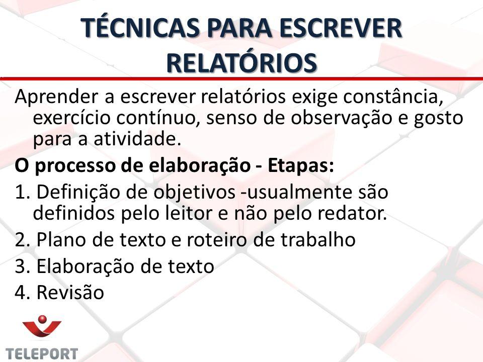 TÉCNICAS PARA ESCREVER RELATÓRIOS