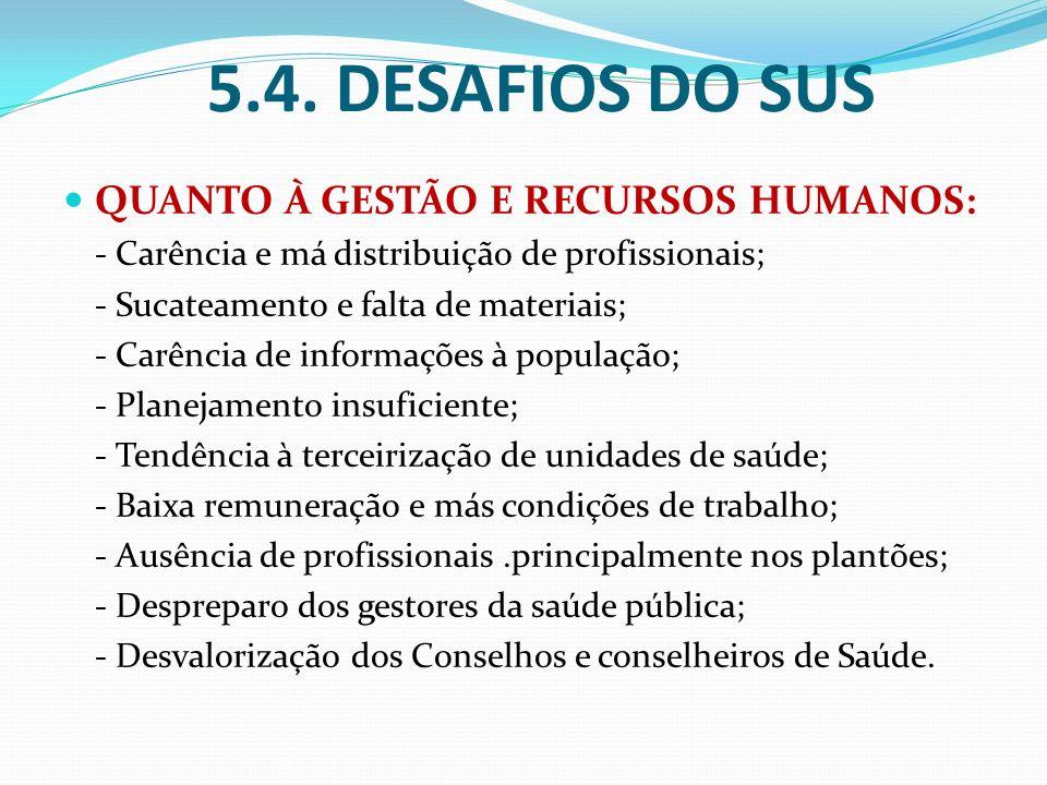 5.4. DESAFIOS DO SUS QUANTO À GESTÃO E RECURSOS HUMANOS: