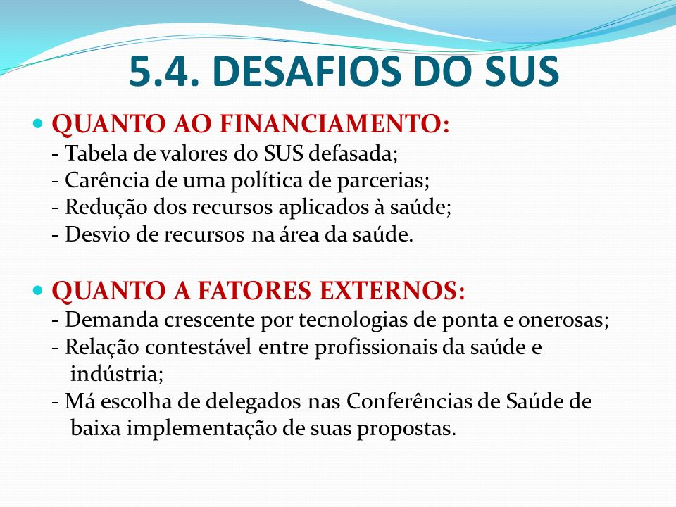 5.4. DESAFIOS DO SUS QUANTO AO FINANCIAMENTO: