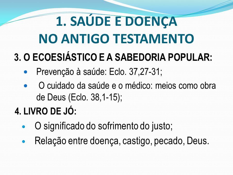 1. SAÚDE E DOENÇA NO ANTIGO TESTAMENTO