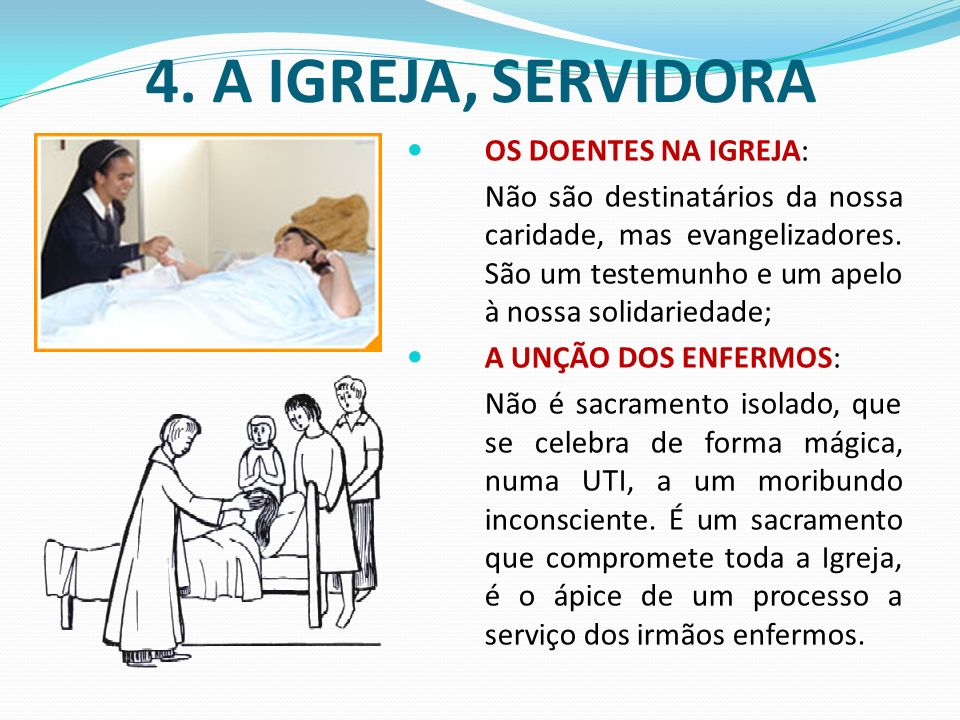 4. A IGREJA, SERVIDORA OS DOENTES NA IGREJA: