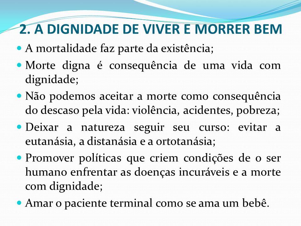2. A DIGNIDADE DE VIVER E MORRER BEM
