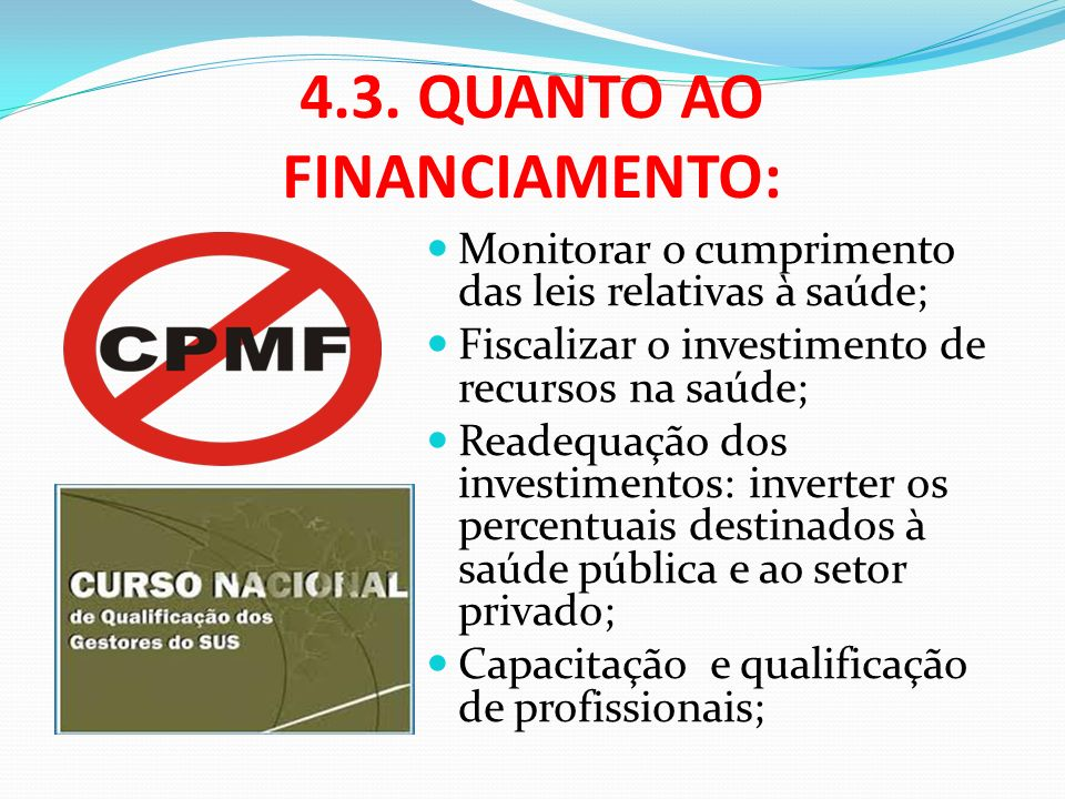 4.3. QUANTO AO FINANCIAMENTO: