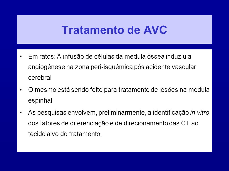 Tratamento de AVC Em ratos: A infusão de células da medula óssea induziu a angiogênese na zona peri-isquêmica pós acidente vascular cerebral.