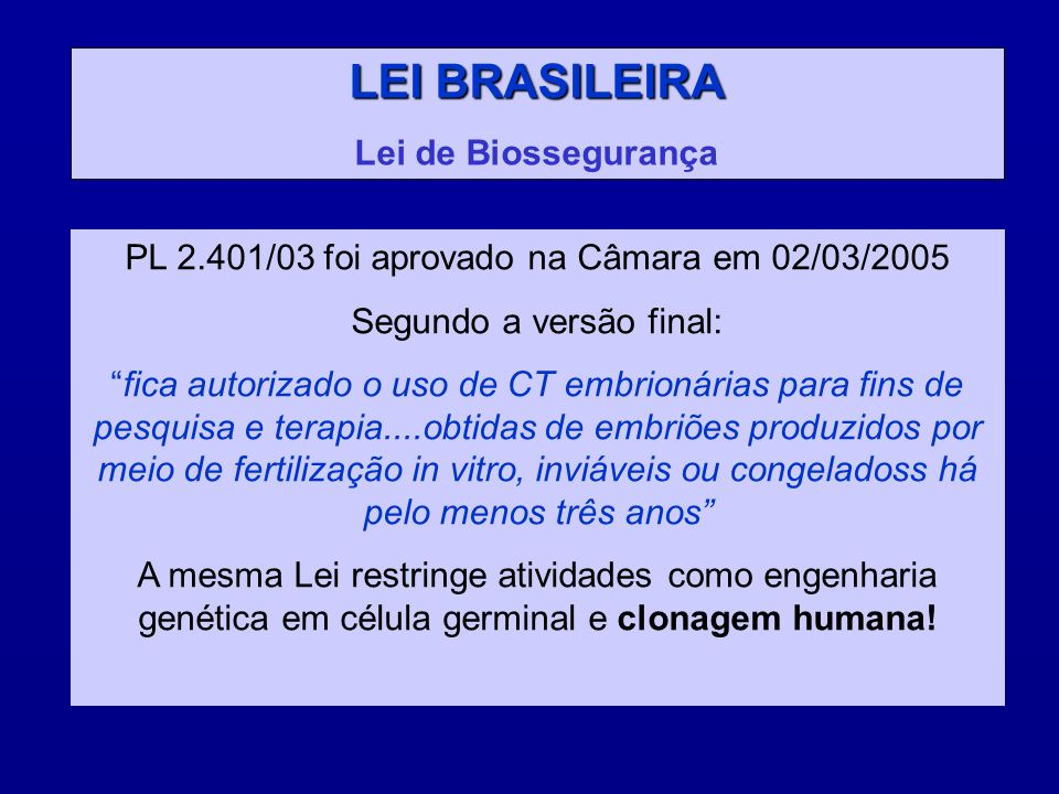 LEI BRASILEIRA Lei de Biossegurança