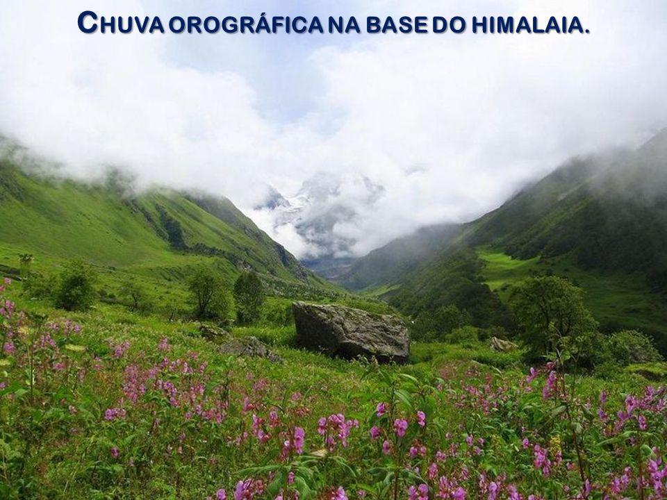 CHUVA OROGRÁFICA NA BASE DO HIMALAIA.