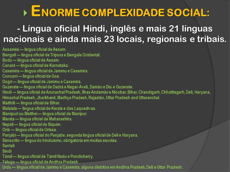 ENORME COMPLEXIDADE SOCIAL: