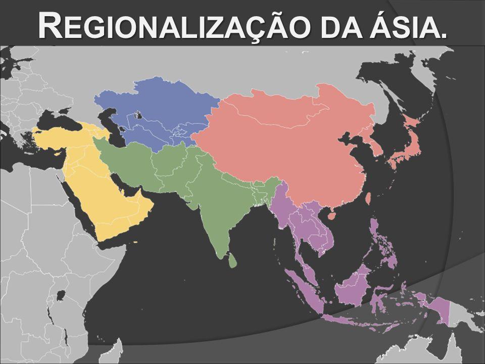 REGIONALIZAÇÃO DA ÁSIA.