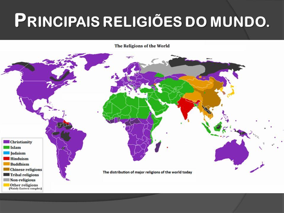 PRINCIPAIS RELIGIÕES DO MUNDO.
