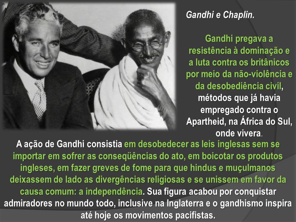 Gandhi e Chaplin.