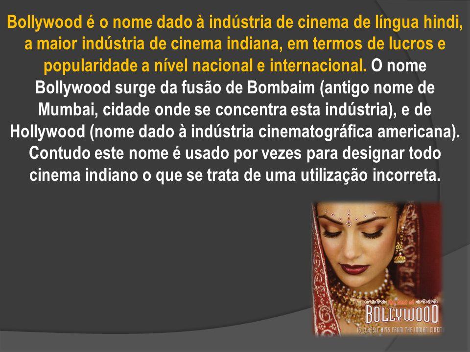 Bollywood é o nome dado à indústria de cinema de língua hindi, a maior indústria de cinema indiana, em termos de lucros e popularidade a nível nacional e internacional.
