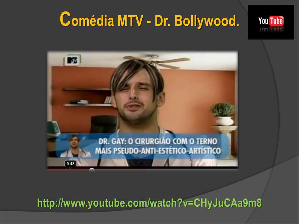 Comédia MTV - Dr. Bollywood.