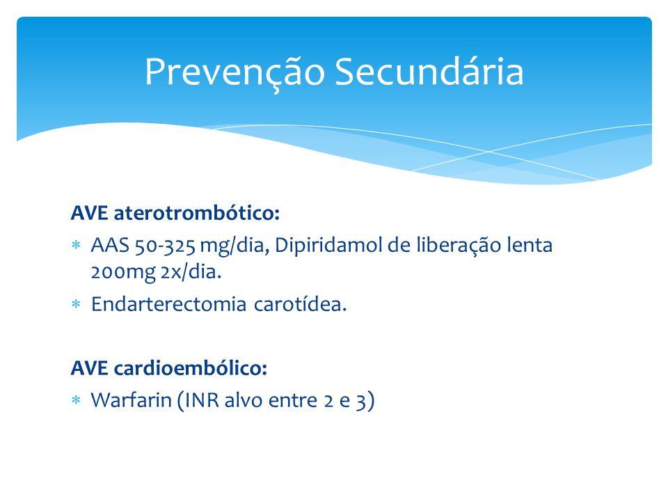 Prevenção Secundária AVE aterotrombótico: