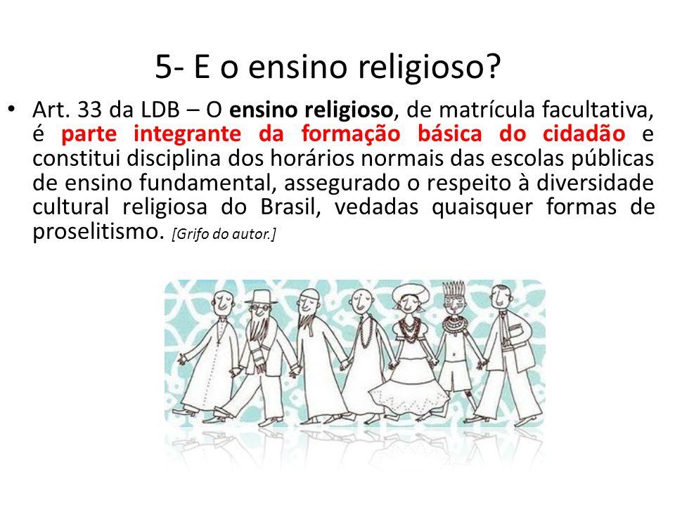 5- E o ensino religioso