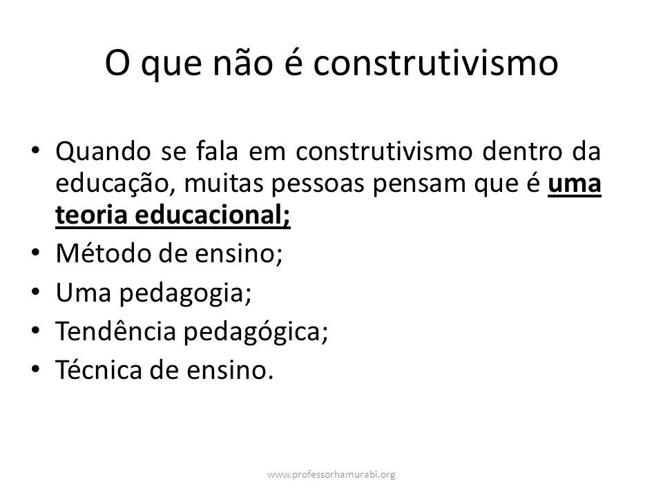 O que não é construtivismo