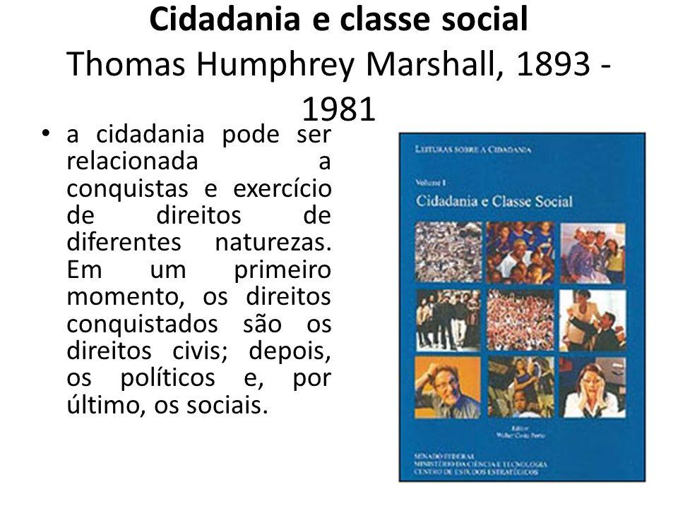 Cidadania e classe social Thomas Humphrey Marshall, 1893 - 1981