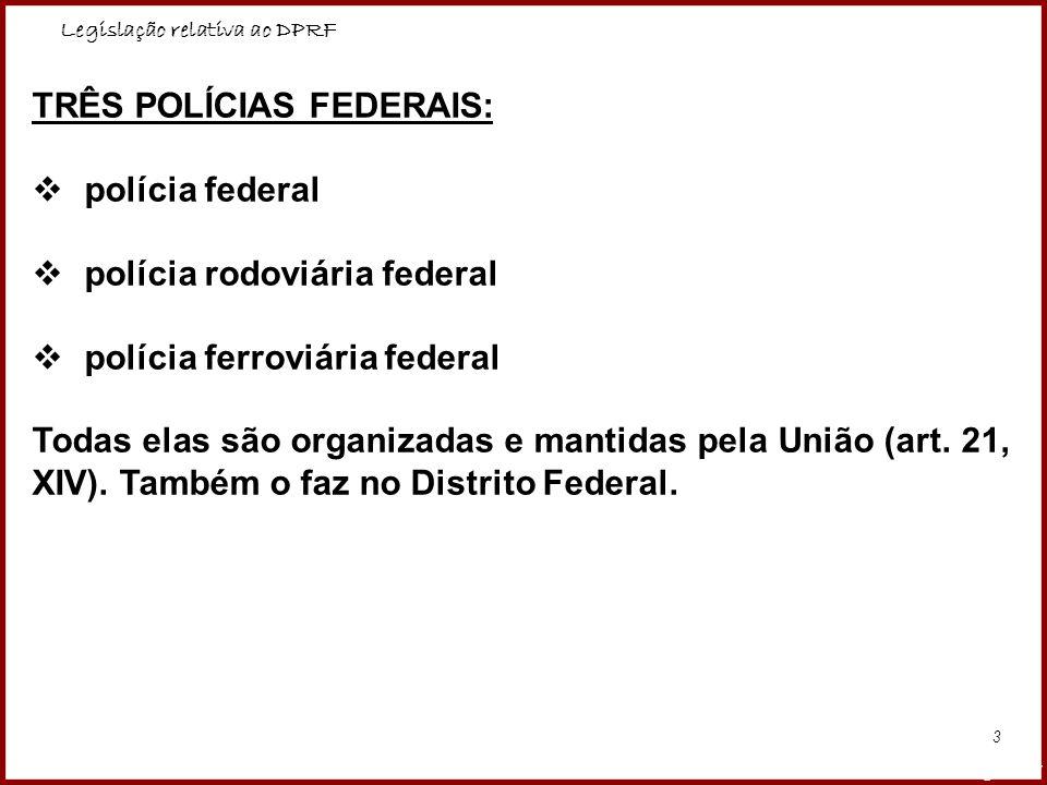 TRÊS POLÍCIAS FEDERAIS: polícia federal polícia rodoviária federal
