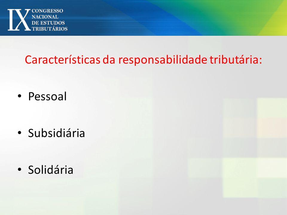 Características da responsabilidade tributária: