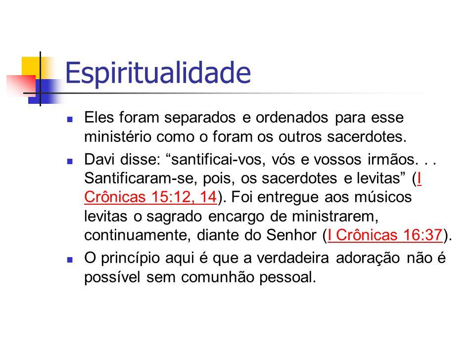Espiritualidade Eles foram separados e ordenados para esse ministério como o foram os outros sacerdotes.