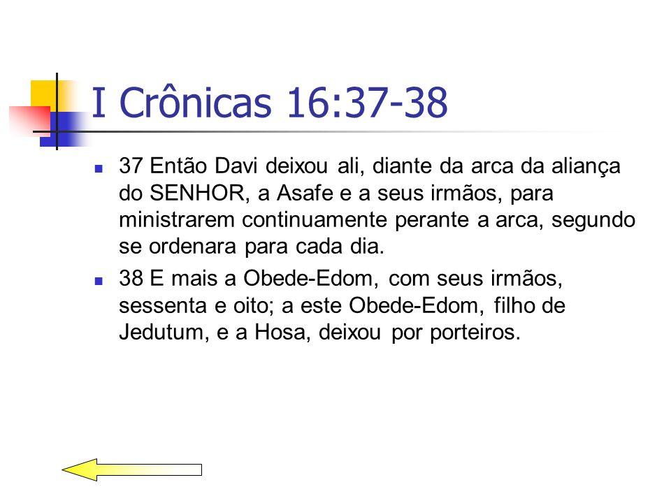I Crônicas 16:37-38